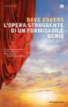 L'opera struggente di un formidabile genio (Piccola biblioteca oscar) (Italian Edition) - Dave Eggers, Giuseppe Strazzeri