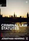 Criminal Law Statutes 2012-2013 (Routledge Student Statutes) - Jonathan Herring