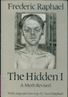 The Hidden I: A Myth Revisited - Frederic Raphael