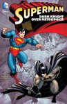 Superman: Dark Knight over Metropolis (Superman (Graphic Novels)) - John Byrne, Jerry Ordway, Arthur Adams, Bob McLeod, Brett Breeding, Dick Giordano ; Art Thibert ; Dennis Janke ;, Dan Jurgens