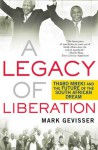 A Legacy of Liberation: Thabo Mbeki and the Future of the South African Dream - Mark Gevisser