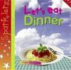 Let's Eat Dinner - Clare Hibbert