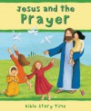 Jesus and the Prayer - Sophie Piper, Lois Rock, Estelle Corke