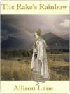 The Rake's Rainbow (Signet Regency Romance) - Allison Lane