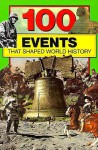 100 Events That Shaped World History - Bill Yenne