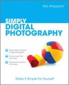 Simply Digital Photography - Rob Sheppard