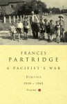 A Pacifist's War: Diaries 1939-1945: Volume 1 - Frances Partridge