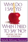 Why Do I Say Yes When I Need to Say No? - Michelle McKinney Hammond