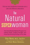 The Natural Superwoman: The Scientifically Backed Program for Feeling Great, Looking Younger, and Enjoying Amazing Energy at Any Age - Uzzi Reiss, Yfat M. Reiss, Yfat Reiss Gendell