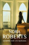 Siempre hay un mañana (Hotel Boonsboro, #1) - Pilar de la Peña Minguell, Nora Roberts