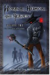 Horror, Humor, and Heroes Volume 2: New Faces of Fantasy - Jim Bernheimer, J. B. Vote, Clell Harmon, Keith McComb, Matthew Schocke, Brian James, Ted Vinzani, Joe Ducie, Susan Nance Carhart, Anne B. Walsh, Britnee Bloschichak, Tom P. Arachtingi, P. R. S., Heather Sinclair