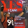 Yes I Can!: Struggles from Childhood to the NFL - Neil Smith, Brad Hamann