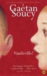 Vaudeville! - Gaétan Soucy, Sheila Fischman, Gaétan Soucy