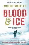 Blood and Ice - Robert Masello