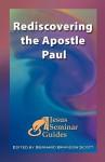 Rediscovering the Apostle Paul - Gerd Lüdemann, Heikki Räisänen, James Veitch, John L. White, Daryl Schmidt