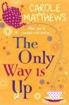 Only Way Is Up - Carole Matthews