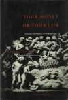 Your Money or Your Life: Economy and Religion in the Middle Ages - Jacques Le Goff, Patricia Ranum