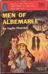 Men of Albemarle (Carolina Chronicles, #2) - Inglis Fletcher