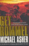 Get Rommel: The Secret British Mission To Kill Hitler's Greatest General - Michael Asher