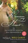 Ransom My Heart - Mia Thermopolis, Meg Cabot