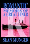 Romantic, Memoirs of a Great Liner - Sean Munger