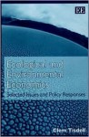 Ecological and Environmental Economics: Selected Issues and Policy Responses - Clem Tisdell