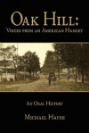 Oak Hill: Voices from an American Hamlet: An Oral History - Michael Hayes