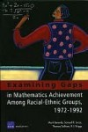 Examining Gaps in Mathematics Achievement Among Racial-Ethnic Groups, 1972-1992 - Mark Berends, Paul Light