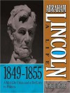 Abraham Lincoln: A Life 1849-1855: A Mid-Life Crisis and a Re-Entry to Politics - Sean Pratt, Michael Burlingame