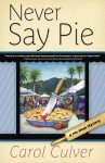 Never Say Pie (A Pie Shop Mystery #2) - Carol Culver