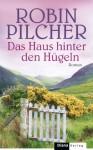Das Haus hinter den Hügeln: Roman (German Edition) - Robin Pilcher, Charlotte Breuer, Norbert Möllemann