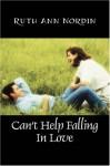 Can't Help Falling in Love - Ruth Ann Nordin