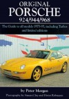 Original Porsche 924/944/968: The Guide to All Models 1975-95 Including Turbos and Limited Edition - Peter Morgan