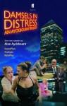 Damsels in Distress: An Ayckbourn Trilogy: Gameplan, Flatspin, Roleplay - Alan Ayckbourn