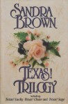 Texas! Trilogy Including Texas! Lucky, Texas! Chase, Texas! Sage - Sandra Brown