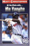 At the Plate With ... Mo Vaughn (Matt Christopher Sports Biographies) - Matt Christopher