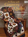 At Home with Country Quilts: 13 Patchwork Patterns - Cheryl A. Wall