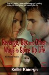 Revenge, Sex and Other Ways to Spice Up Life (Harder Series) - Kellie Kamryn
