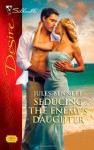 Seducing the Enemy's Daughter - Jules Bennett