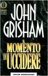 Il momento di uccidere - John Grisham