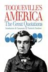 Tocqueville's America: Great Quotations - Alexis de Tocqueville, Frederick Kershner Jr.