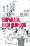 The Empanada Brotherhood - John Nichols
