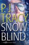 Snow Blind - P.J. Tracy, Mel Foster