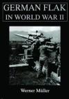 German Flak In World War Ii: (Schiffer Military/Aviation History) - Werner Müller