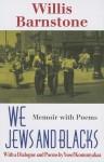 We Jews and Blacks - Willis Barnstone, Yusef Komunyakaa