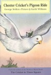 Chester Cricket's Pigeon Ride - George Selden, Garth Williams