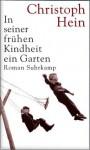 In seiner frühen Kindheit ein Garten: Roman - Christoph Hein