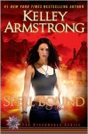 Spell Bound (Women of the Otherworld #12) - Kelley Armstrong