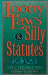 Loony Laws & Silly Statutes - Sheryl Lindsell-Roberts, Myron Miller