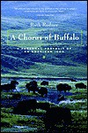 A Chorus of Buffalo: A Personal Portrait of an American Icon - Ruth Rudner